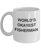 World's Okayest Fisherman - White Porcelain Coffee Cup,Premium 11 oz Funny Mugs White coffee cup Gifts Ideas
