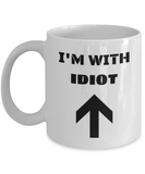 I'm With Idiot Up Arrow - Funny Porcelain White Coffee Mug Cute White coffee mugs 11 oz