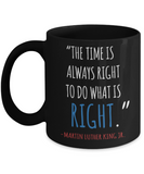 Martin luther king jr malcom x and the civil rights struggle, Right time to do Struggles to Win Quotes - Black Porcelain Coffee Mug Cute Ceramic Cup 11 oz
