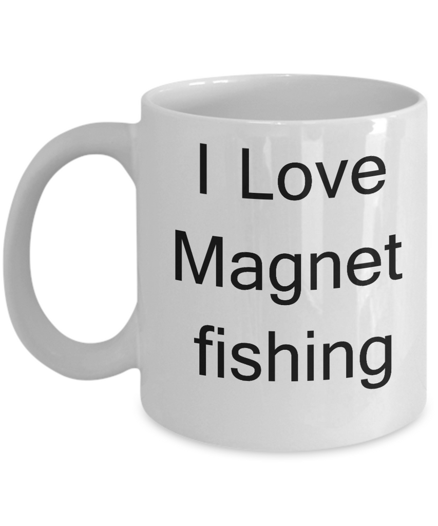 Funny Magnet Fishermen Gifts - I Love Magnet Fishing - Valentines White coffee mugs 11 oz