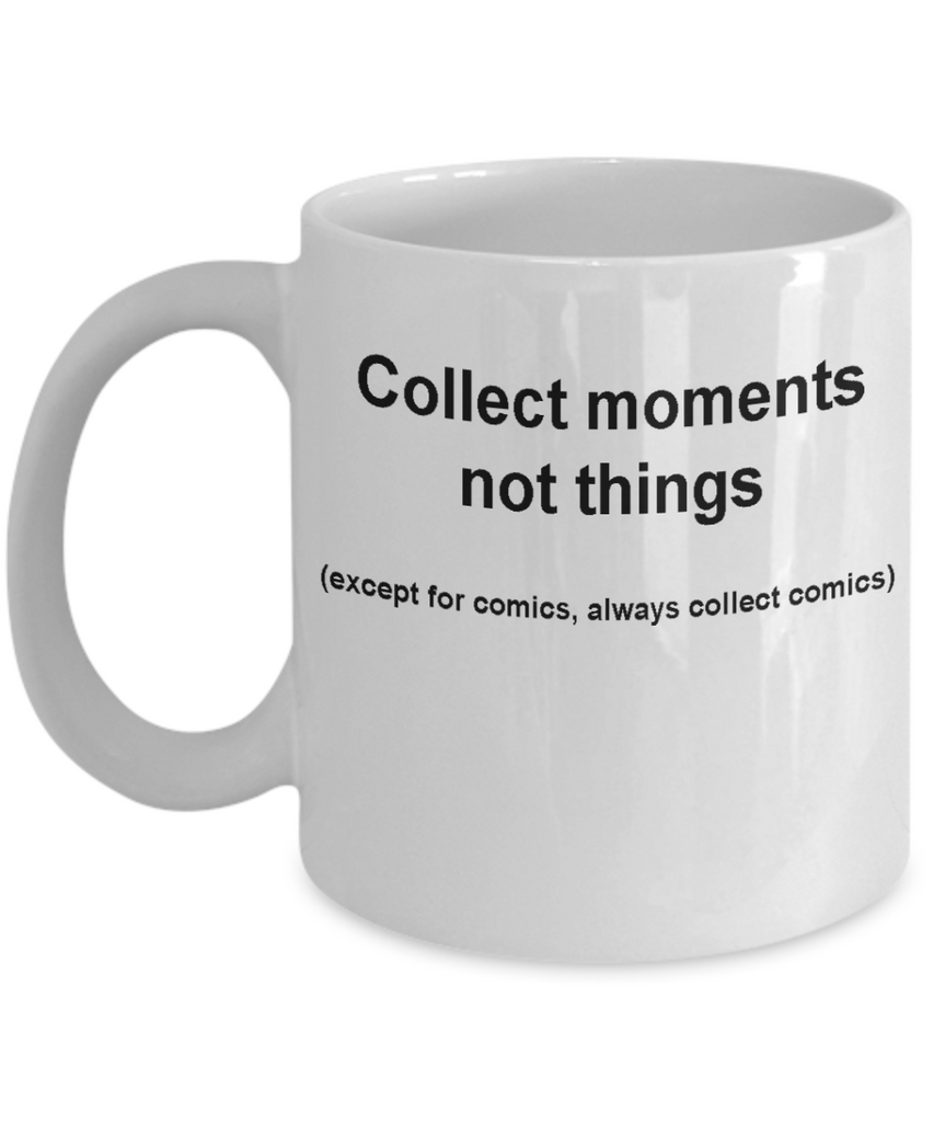 Comic book collector mug -Collect moments not things -Funny Christmas Gifts - Porcelain Coffee Mug Cute Cool Ceramic Cup Black, Best Office Tea Mug & Birthday Gag Gifts 11 oz