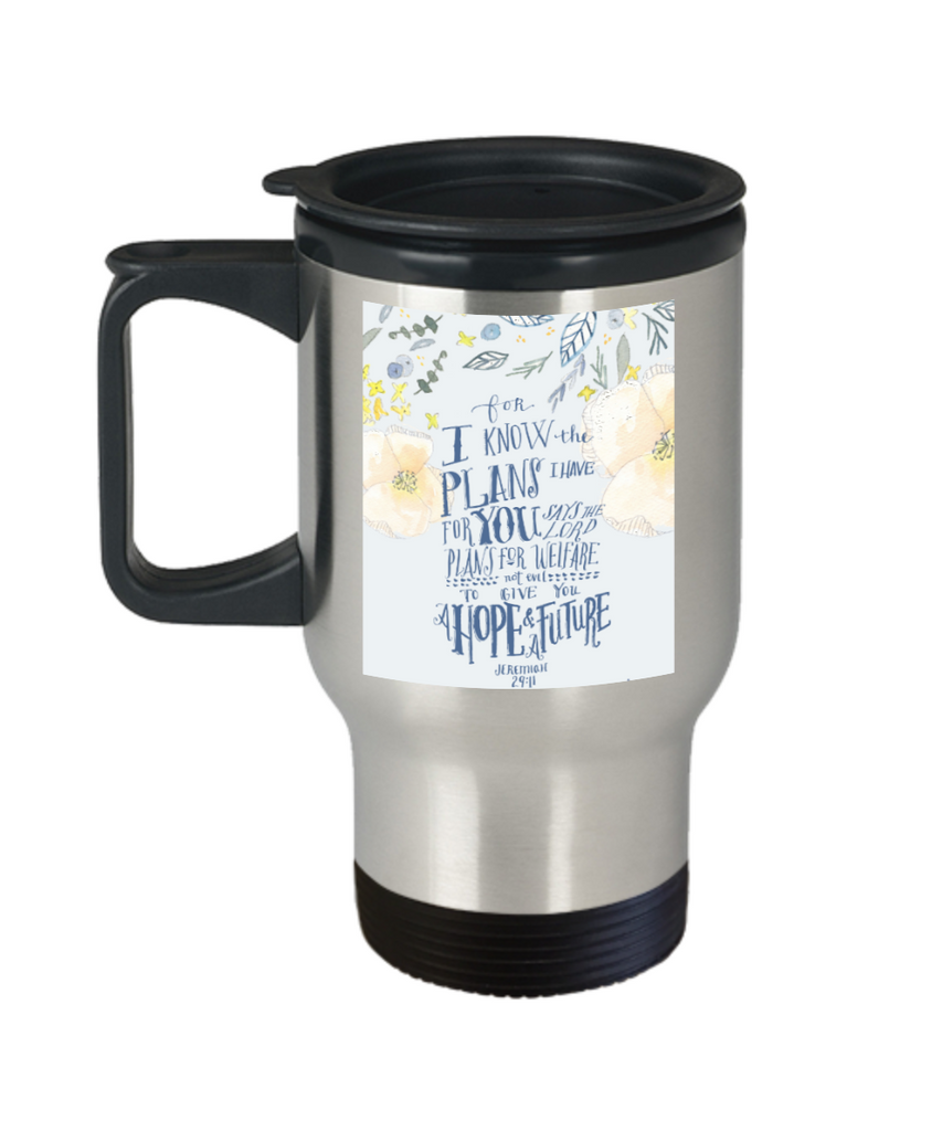 Religious coffee mugs , I know the plans I have for you - Stainless Steel Travel Mug 14 oz Gift