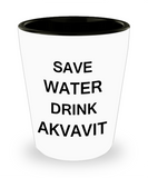 4 0z shot glasses - Save Water, Drink Akvavit - Shot Glass Premium Gifts Ideas