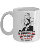 Martin luther king mugshot Quote, Only light can drive out Darkness - Funny White Porcelain Coffee Mug Cute Ceramic Cup 11 oz