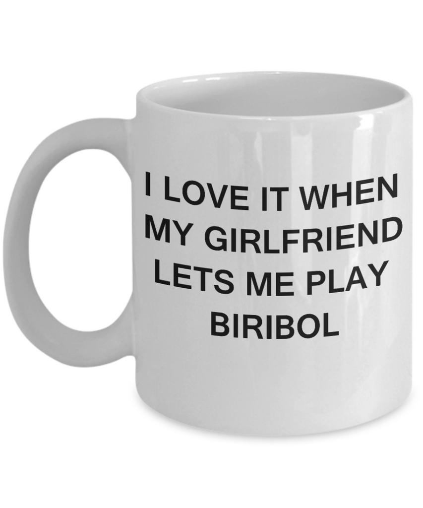 Biribol Lovers,I Love It When My Girlfriend Lets me Play Biribol-White Coffee Mugs 11 oz Cup