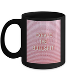 Proverbs Bible quotes , Exhale the bullshit - Black Coffee Mug Tea Cup 11 oz Gift