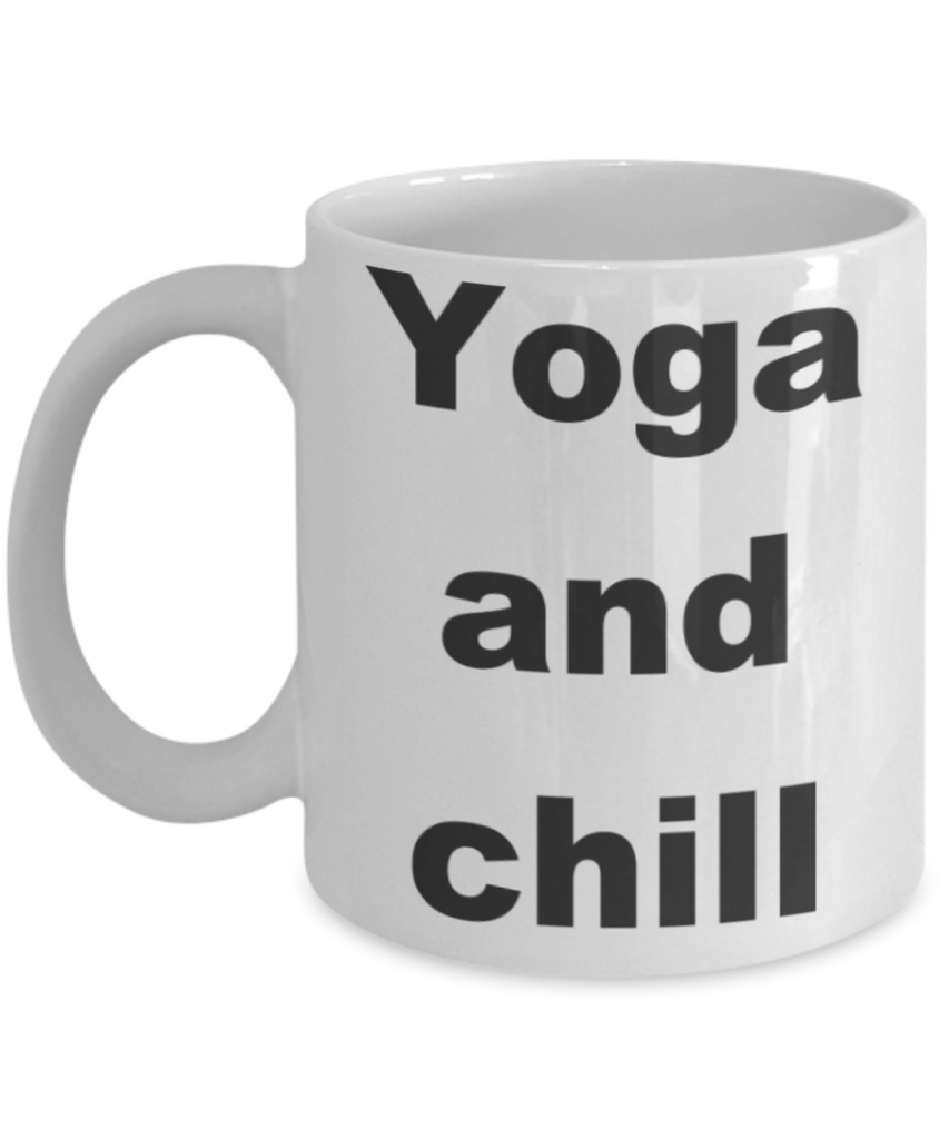 Yoga and Chill - White Porcelain Coffee 11 oz