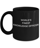 World's Finest Knowledge officer - Gifts Black coffee mugs 11 oz