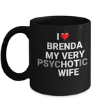 Funny Gifts For Wife - I love Brenda My Very Psychotic Wife, Black coffee mugs 11 oz