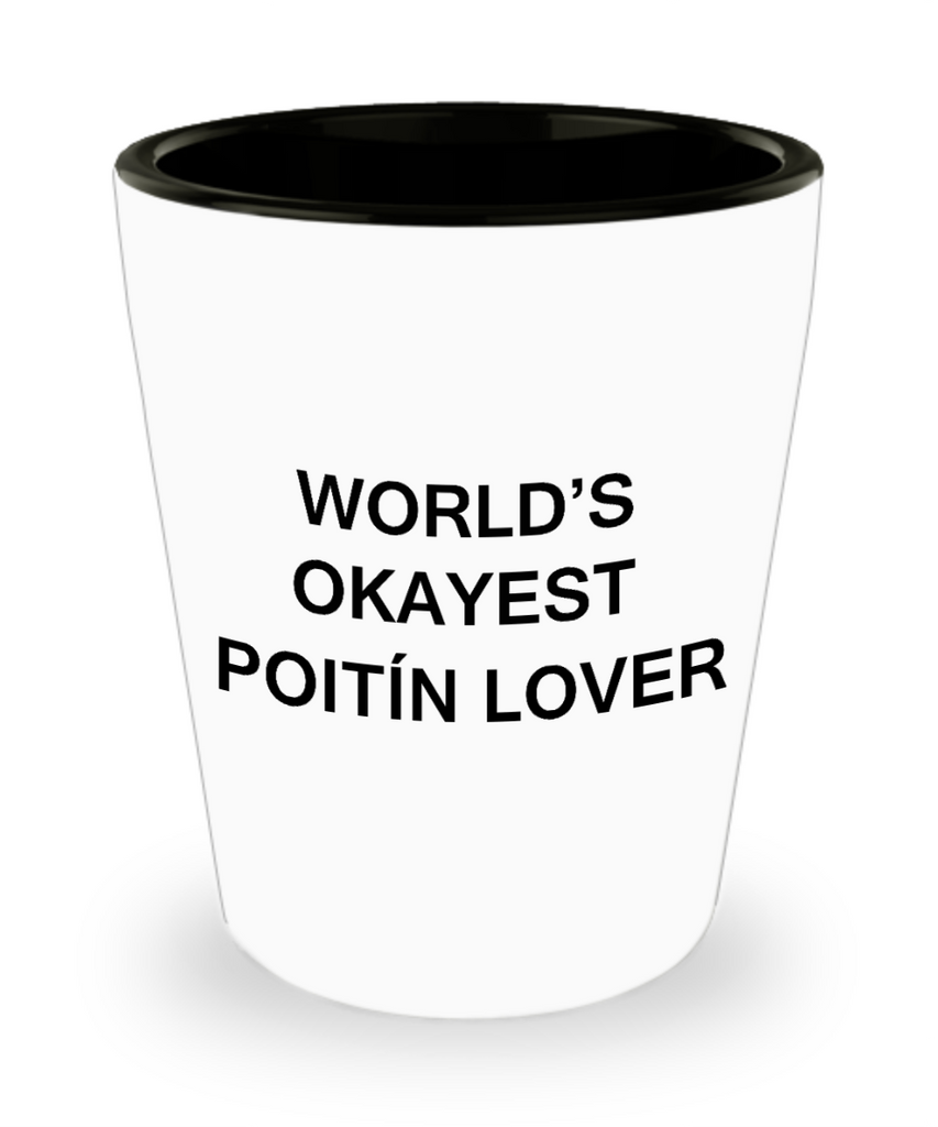 Funny shot glasse - World's Okayest Poitín Lover - Shot Glass Premium Gifts Ideas