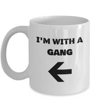 I'm With A Gang Left Arrow - Funny Porcelain White Coffee Mug Cute White coffee mugs 11 oz