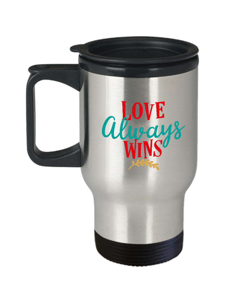 Love always wins travel mugs - Funny Valentines day Gifts - Funny 14 oz Travel mugs