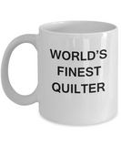 World's Finest Quilter - Porcelain White Funny Coffee Mug 11 OZ Funny Mugs