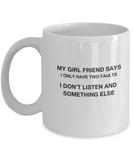 My Girl Friend says two faults coffee mugs - Funny Christmas White coffee mugs 11 oz