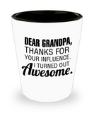 Grandpa gift mugs, Dad Grandpa Thanks for your influence I turned out Awesome - Funny Shot Glass Premium Gifts Ideas