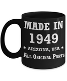 7oth birthday gifts for women - Made in 1949 All Original Parts Arizona - Best 71st Birthday Gifts for family Ceramic Cup Black, Funny Mugs Gift Ideas 11 Oz