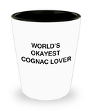 Funny shot glasse - World's Okayest Cognac Lover - Shot Glass Premium Gifts Ideas