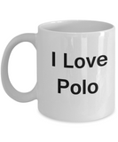 I Love Polo coffee mug - Porcelain White Funny Coffee Mug, White coffee mugs 11 oz