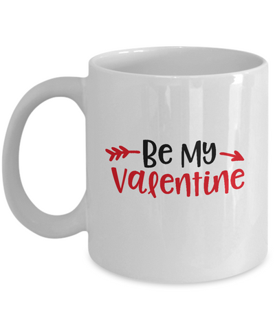 Be My Valentine coffee Mugs - Funny Valentines day Gifts - Christmas Gifts -Birthday Gag Gifts 11 oz