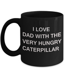 I Love Dad With the Very Hungry Caterpillar - Porcelain Black coffee mugs 11 oz