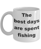 Fishing My Passion Gift Coffee mug,The best days are spent fishing-White Coffee Mug 11 oz
