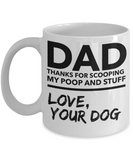 Dad Thanks for scooping my poop and stuff Love your Dog - Funny Black Porcelain Coffee Mug Cute Ceramic Cup 11 oz
