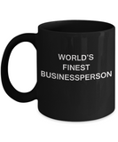 Funny Mugs - World's Finest Businessperson - Porcelain Black coffee mugs 11 oz