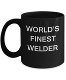 World's Finest Welder - Gifts For Welder - Porcelain Black coffee mugs 11 oz