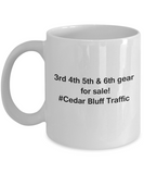 3rd 4th 5th & 6th Gear for Sale! Cedar Bluff Traffic White mugs for Car lovers & drivers 11 oz