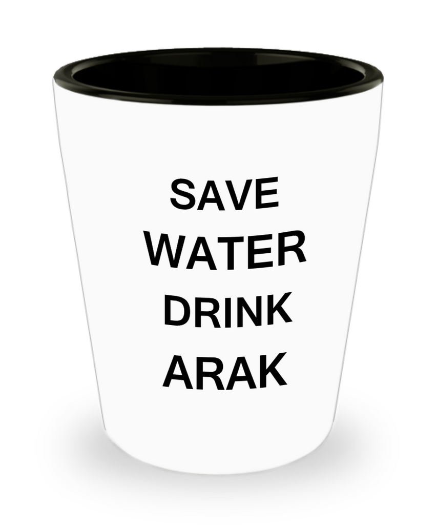 2cl shot glass - Save Water, Drink Arak - Shot Glass Premium Gifts Ideas