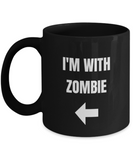 I'm With Zombie Left Arrow - Funny  Porcelain Black Coffee Mug Black coffee mugs 11 oz