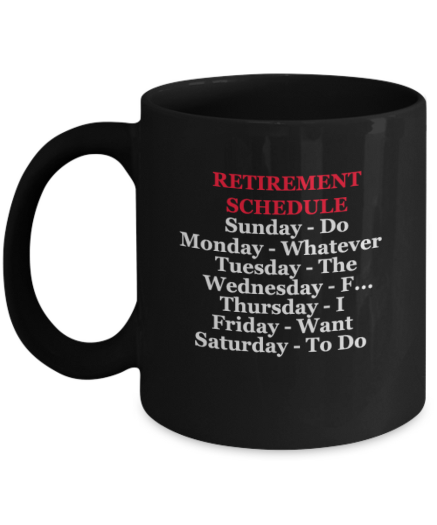 Retirement Schedule Funny Black coffee mugs tea cups 11 OZ for retirement men