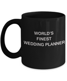 World's Finest Wedding planner Mugs - Gifts For Wedding planner Black mugs 11 oz