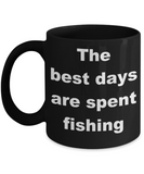 Fishing My Passion Gift Coffee mug,The best days are spent fishing-Black Coffee Mug 11 oz