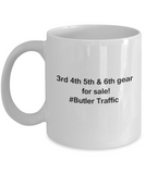 3rd 4th 5th & 6th Gear for Sale! Butler Traffic White coffee mugs for Car lovers & drivers 11 oz