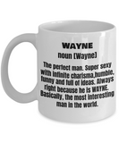Wayne First Name Adult Definition - Funny White Porcelain Coffee Mug Cute Ceramic Cup 11 oz