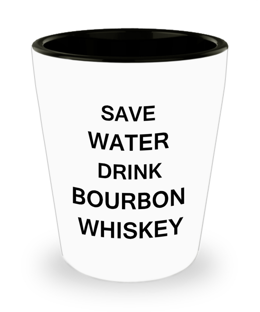 2cl shot glass - Save Water, Drink Bourbon Whiskey - Shot Glass Premium Gifts Ideas