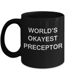 World's Okayest Preceptor - Black Porcelain Coffee Cup,Premium 11 oz Funny Mugs Black coffee cup Gifts Ideas