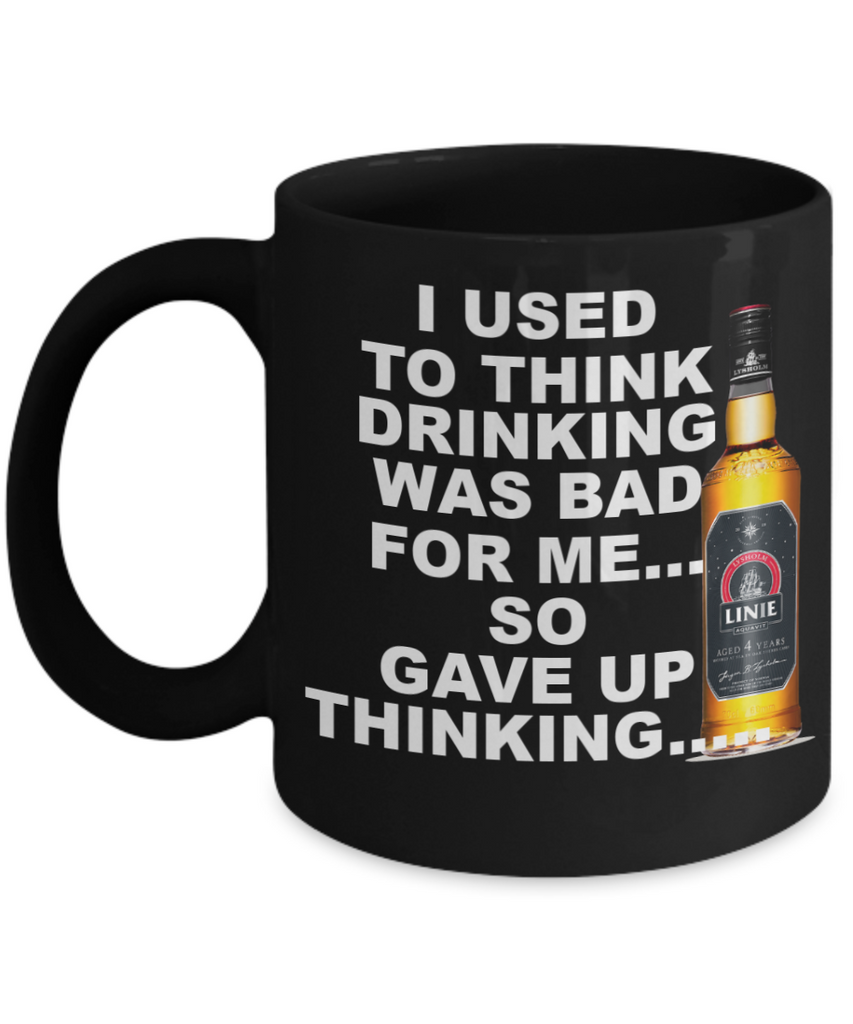 Shh theres wine in here, I gave up thinking about Drinking was bad for me - Black Porcelain Coffee 11 oz