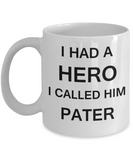 Sympathy gifts for loss of father - I Had a Hero I called him Pater - White Porcelain Coffee Cup,Premium 11 oz Funny Mugs White coffee cup Gifts Ideas