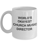 Church Music Director Gifts - World's Okayest Church Music Director - Birthday Gifts Ceramic Cup White, Funny Mugs Gift Ideas 11 Oz