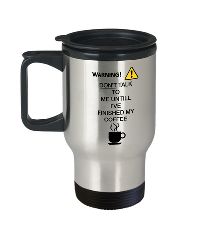 Warning Don't Talk to me before travel mugs - Funny Christmas 14 oz Travel mugs