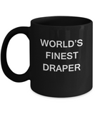 World's Finest Draper - Porcelain Black Funny Coffee Mug 11 OZ Funny Mugs