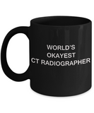 Ct radiographer Coffee Mugs - World's Okayest Ct radiographer - Black coffee mugs 11 oz
