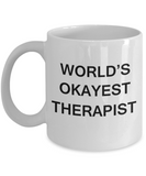 World's Okayest Therapist - White Porcelain Coffee Cup,Premium 11 oz Funny Mugs White coffee cup Gifts Ideas
