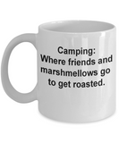Camping Coffee mug-Where friends and marshmellows go get roasted -White coffee mugs 11 oz