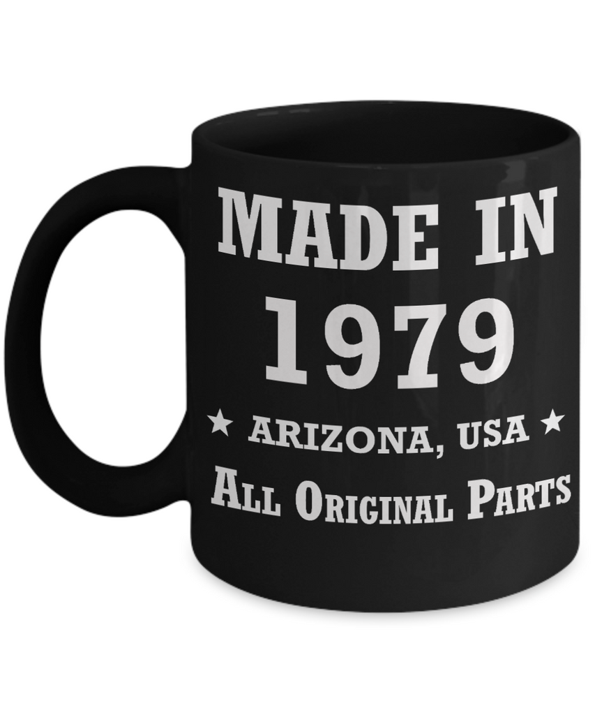 4oth birthday gifts for women- Made in 1979 All Original Parts Arizona - Best 40th Birthday Gifts for family Ceramic Cup Black, Funny Mugs Gift Ideas 11 Oz