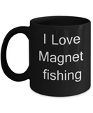 Funny Magnet Fishermen Gifts - I Love Magnet Fishing - Valentines Black coffee mugs 11 oz