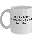 Air Traffic Controller Mug- Fueled by coffee-Funny Christmas Gifts - White coffee mugs 11 oz