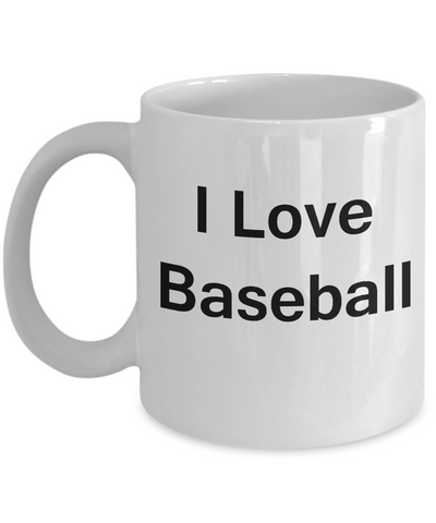 Baseball Lovers Gifts Mugs - I Love Baseball/Sports - Funny White coffee mugs 11 oz
